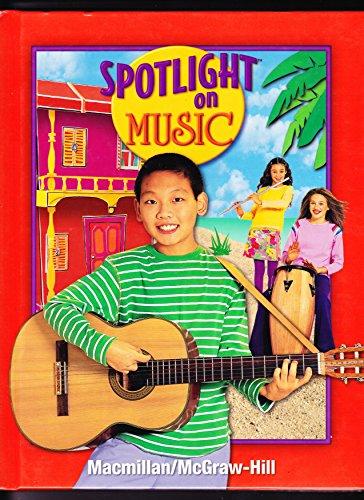 9780022967031: Spotlight on Music, Grade 6, 2011 Edition
