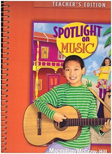 Macmillan Mcgraw Hill Spotlight on Music Grade 6 Teacher's Edition: Bond, Judy
