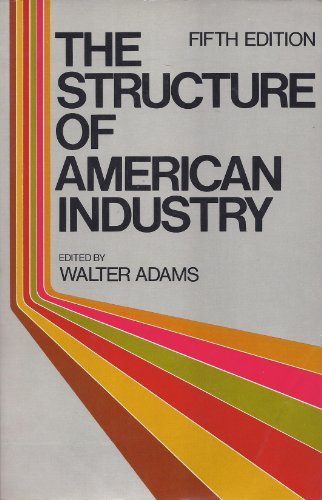 9780023007903: The Structure of American Industry