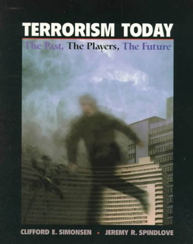 9780023017315: Terrorism Today: The Past, the Players, the Future