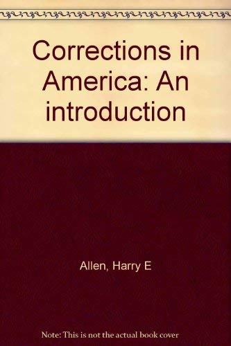 Corrections in America: An introduction: Allen, Harry E