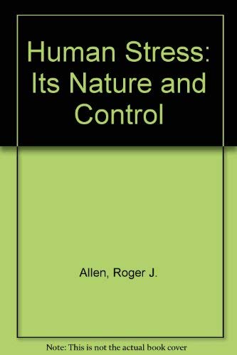 9780023017902: Human Stress: Its Nature and Control