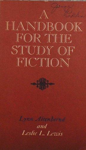 Handbook for the Study of Fiction: Altenbernd, Lynn; Lewis,