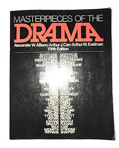 Masterpieces of the drama: Allison, Alexander Ward;Eastman, Arthur M.;Carr, Arthur J.