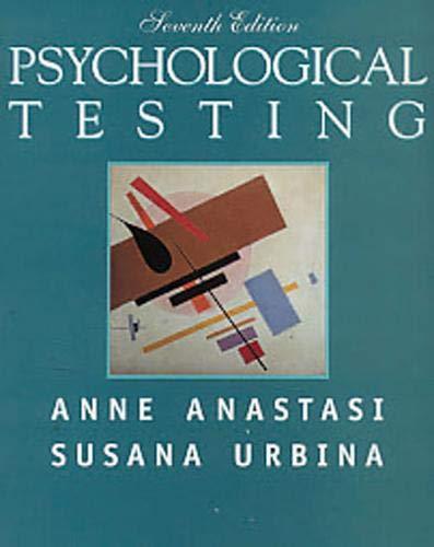 Psychological Testing (7th Edition): Anne Anastasi, Susana