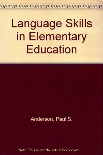 Language Skills in Elementary Education: Paul S. Anderson