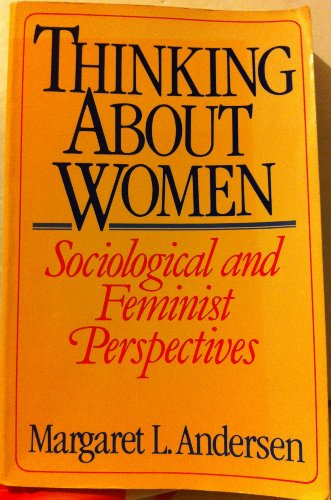 9780023033704: Thinking About Women: Sociological and Feminist Perspectives