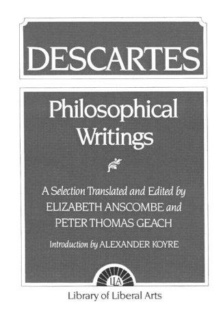 Philosophical Writings: Descartes: Descartes