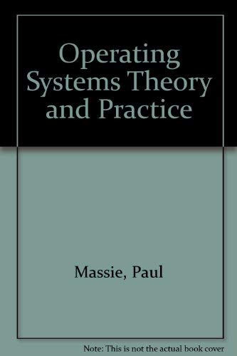 9780023036026: Operating Systems Theory and Practice
