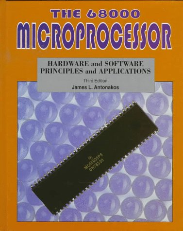 9780023036170: The 68000 Microprocessor: Hardware and Software Principles and Applications