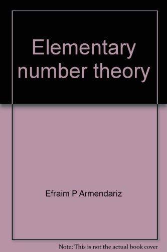 Elementary Number Theory: Armendariz, Efraim P., and Stephen J. McAdam
