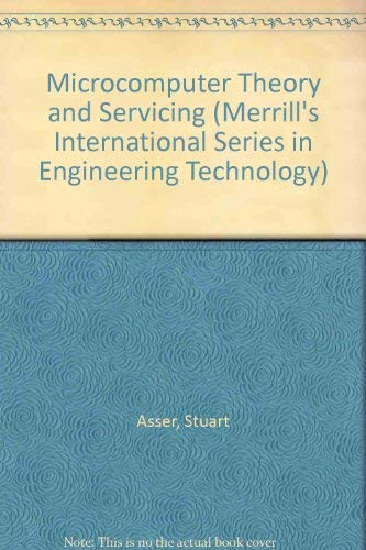 9780023042317: Microcomputer Theory and Servicing (Merrill's International Series in Engineering Technology)