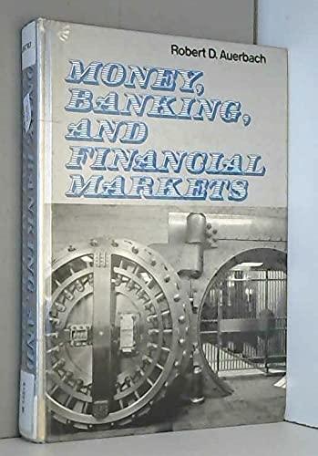 Money, banking, and financial markets: Robert D Auerbach