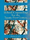 9780023053719: School Counseling for the Twentieth-First Century