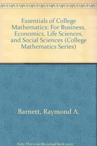 9780023059216: Essentials of College Mathematics: For Business, Economics, Life Sciences, and Social Sciences (College Mathematics Series)