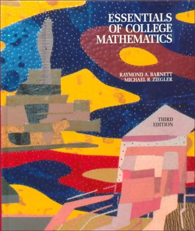 9780023059315: Essentials of College Mathematics for Business, Economics, Life Sciences and Social Sciences (3rd Edition)