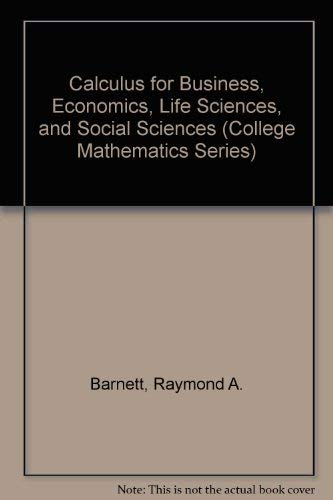 9780023061615: Calculus for Business, Economics, Life Sciences, and Social Sciences (College Mathematics Series)