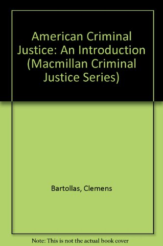 9780023062018: American Criminal Justice: An Introduction (Macmillan Criminal Justice Series)