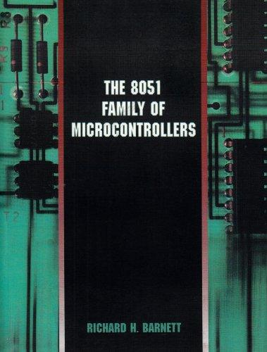 8051 Family of Microcontrollers, The: Richard H. Barnett