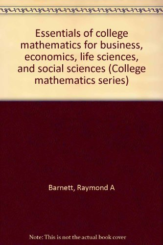 9780023063312: Essentials of college mathematics for business, economics, life sciences, and social sciences (College mathematics series)
