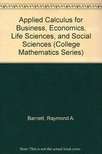 9780023064012: Applied Calculus for Business, Economics, Life Sciences, and Social Sciences