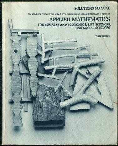 9780023064210: Applied mathematics for business economics life sciences and social sciences (College mathematics series) Edition: third