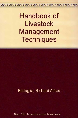 Handbook of Livestock Management Techniques: Battaglia, Richard A.