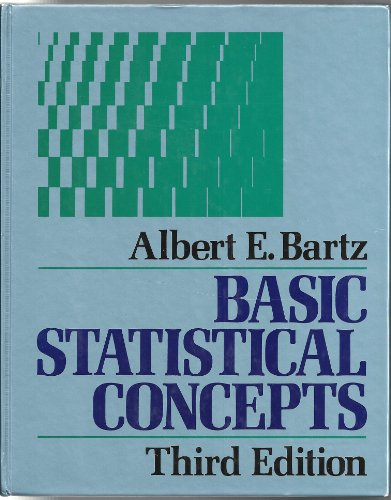 Basic Statistical Concepts: Bartz, Albert E.