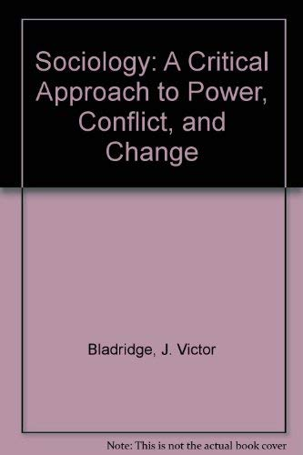 9780023067204: Sociology: A Critical Approach to Power, Conflict, and Change