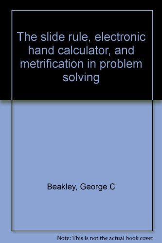 9780023072208: The slide rule, electronic hand calculator, and metrification in problem solving