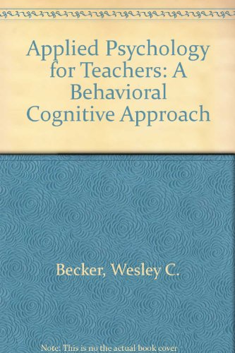 9780023075735: Applied Psychology for Teachers: A Behavioral Cognitive Approach