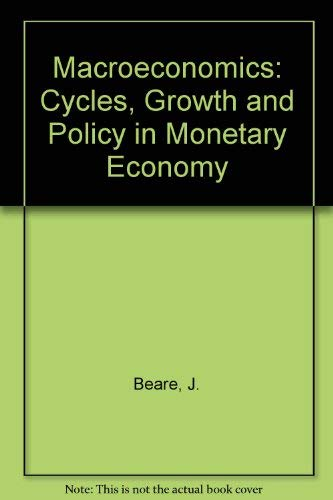 9780023077104: Macroeconomics: Cycles, Growth and Policy in Monetary Economy