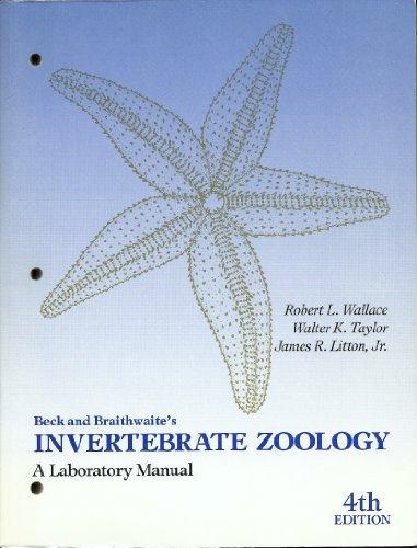 Beck and Braithwaites Invertebrate Zoology: A Laboratory: Robert L. Wallace,