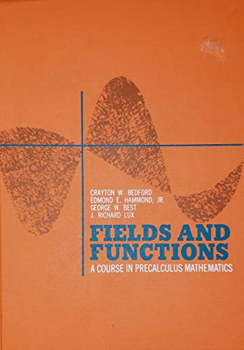 9780023078507: Fields and Functions: Course in Precalculus Mathematics