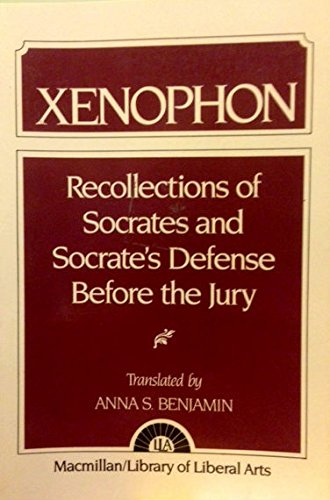 Xenophon: Recollections of Socrates and Socrate's Defense Before the Jury