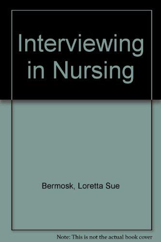9780023085406: Interviewing in Nursing