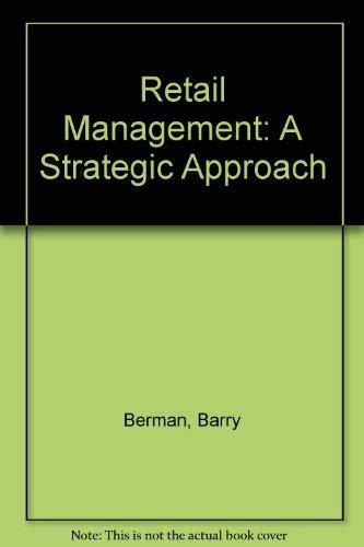 Retail management: A strategic approach: Barry Berman