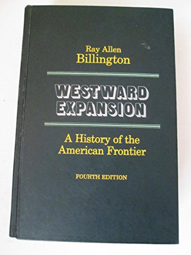 9780023098406: Westward Expansion: A History of the American Frontier