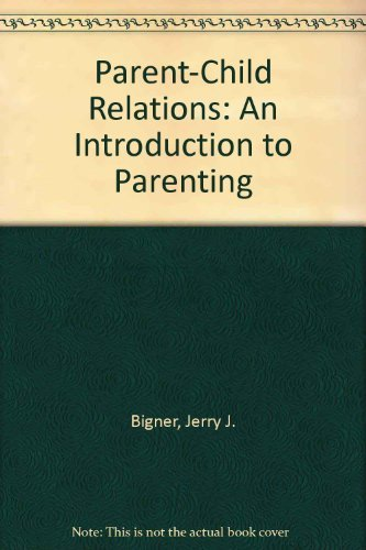 9780023098413: Parent-Child Relations: An Introduction to Parenting