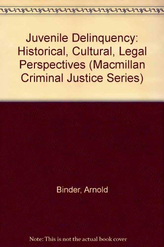 9780023098710: Juvenile Delinquency: Historical, Cultural, Legal Perspectives (Macmillan Criminal Justice Series)