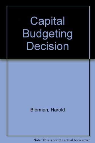 The capital budgeting decision : economic analysis: Bierman, Harold, Jr.