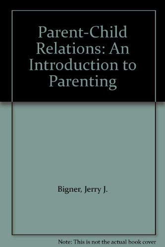 9780023099700: Parent-Child Relations: An Introduction to Parenting