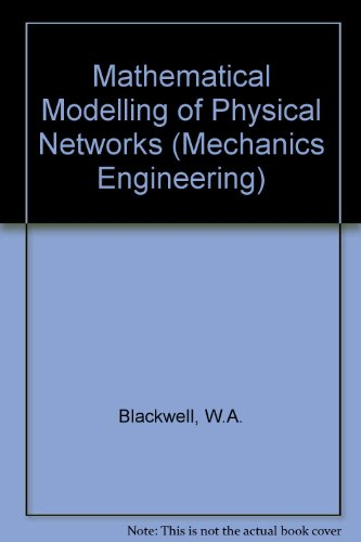 9780023103605: Mathematical Modelling of Physical Networks (Mechanics Engineering)