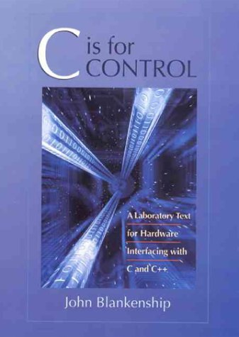 C is for Control: A Laboratory Text: Blankenship, John