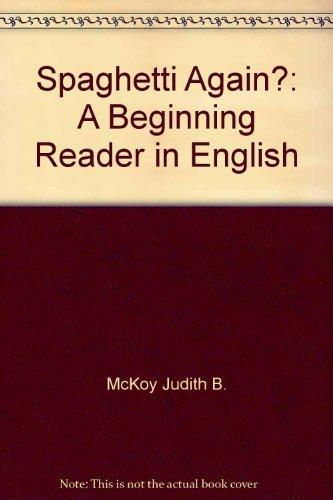 9780023115905: Spaghetti Again?: A Beginning Reader in English