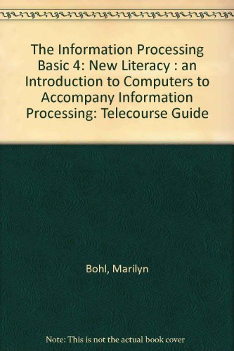 9780023118258: The New Literacy: An Introduction to Computers to Accompany Information Processing (Telecourse Guide)