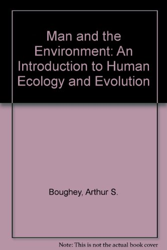 9780023127502: Man and the Environment: An Introduction to Human Ecology and Evolution