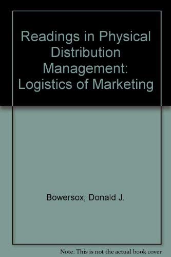 Readings in Physical Distribution Management: Logistics of: Bowersox, Donald J.;