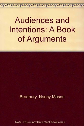 9780023132025: Audiences and Intentions: A Book of Arguments