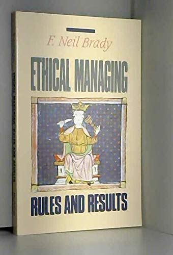 9780023133411: Ethical Managing: Rules and Results